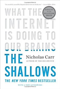 What the Internet is Doing to Our Brains: The Shallows by Nicholas Carr