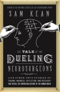 The Tale of Dueling Neurosurgeons by Sam Kean