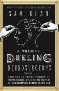 The Tale of Dueling Neurosurgeons by Sam Kean
